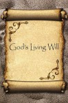 God's Living Will:A Guide to - Larry S. Rice
