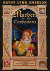 Murders and Other Confusions: The Chronicles of Susanna, Lady Appleton, 16th Century Gentlewoman, Herbalist and Sleuth - Kathy Lynn Emerson