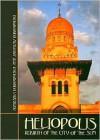 Heliopolis: Rebirth of the City of the Sun - Agnieszka Dobrowolska