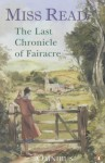 The Last Chronicle Of Fairacre - Miss Read