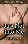 Just Not Into Me - Mary Suzanne