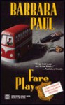 Fare Play - Barbara Paul