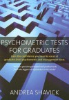 Psychometric Tests for Graduates: Gain the Confidence You Need to Excel at Graduate-Level Psychometric and Management Tests - Andrea Shavick