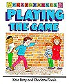 Playing the Game - Kate Petty, Charlotte Firmin