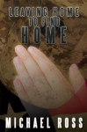 Leaving Home to Find Home - Michael Ross