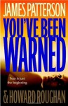 You've Been Warned - James Patterson, Howard Roughan