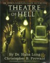 Theatre of Hell: Dr. Lung's Complete Guide to Torture - Haha Lung, Christopher B. Prowant
