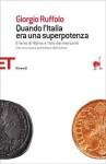 Quando l'Italia era una superpotenza: Il ferro di Roma e l'oro dei mercanti - Giorgio Ruffolo
