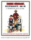 Rick O'Shay, Hipshot, and Me: A Memoir by Stan Lynde (Includes 10 Complete Stories from the Daily Comic Strip 1959-1977) - Stan Lynde, Mike Gold, Charlton Heston