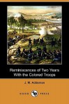 Reminiscences of Two Years with the Colored Troops (Dodo Press) - J. Addeman