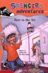 Spencer's Adventures -- Hair in the Air - Gary Hogg, Chuck Slack