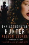 Accidental Hunter: A D Hunter Mystery - Nelson George