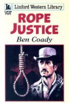 Rope Justice - Ben Coady