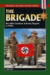 The Brigade: The Fifth Canadian Infantry Brigade, 1939 1945 - Terry Copp
