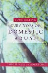 Counselling Survivors of Domestic Abuse - Christiane Sanderson