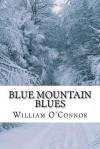 Blue Mountain Blues - William O'Connor