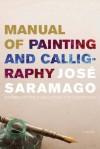 Manual of Painting and Calligraphy - Josxe9 Saramago, Giovanni Pontiero