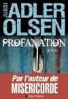 Profanation:La deuxième enquête du département V (LITT.GENERALE) (French Edition) - Jussi Adler-Olsen
