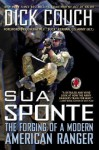 Sua Sponte: The Forging of a Modern American Ranger - Dick Couch