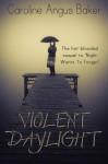Violent Daylight (Canna Medici) - Caroline Angus Baker