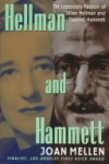 Hellman and Hammett: Lillian Hellman and Dashiel Hammett; Art, Politics, Love, War - Joan Mellen