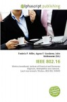 IEEE 802.16 - Frederic P. Miller, Agnes F. Vandome, John McBrewster