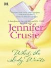What the Lady Wants (Hqn) - Jennifer Crusie