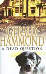 A Dead Question - Gerald Hammond