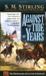 Against the Tide of Years - S.M. Stirling