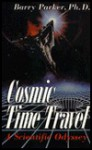 Cosmic Time Travel - Barry R. Parker
