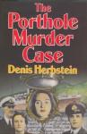 The Porthole Murder Case - Denis Herbstein