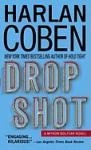 Drop Shot (Myron Bolitar) [Mass Market Paperback] - Harlan Coben (Author)