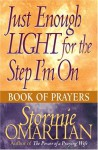 Just Enough Light for the Step I'm on Book of Prayers - Stormie Omartian