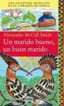 Un marido bueno, un buen marido (Spanish Edition) - Alexander McCall Smith