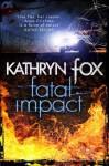 Fatal Impact - Kathryn Fox