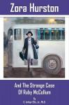 Zora Hurston and the Strange Case of Ruby McCollum - C. Arthur Ellis Jr., Michael Carr