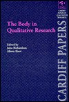 The Body in Qualitative Research - John Richardson