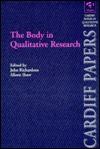 The Body in Qualitative Research - John Richardson