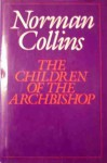 The Children of the Archbishop - Norman Collins