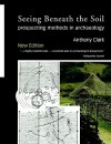 Seeing Beneath the Soil: Prospecting Methods in Archaeology - Anthony Clark