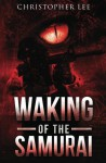 Waking of the Samurai (American Bushido) - Christopher Lee, Carol Ann Johnson