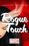 Rogue Touch - Christine Woodward