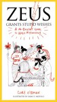Zeus Grants Stupid Wishes: A No-Bullshit Guide to World Mythology - Cory O'Brien, Sarah E. Melville