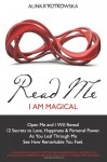 Read Me - I Am Magical: Open Me and I Will Reveal 12 Secrets to Love, Happiness & Personal Power. As You Leaf Through Me See How Remarkable You Feel - Alinka Rutkowska