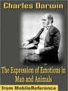 The Expression of Emotions in Man and Animals - Charles Darwin