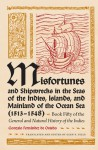 Misfortunes and Shipwrecks in the Seas of the Indies, Islands, and Mainland of the Ocean Sea (1513�1548): Book Fifty of the <I>General and Natural History of the Indies<I> - Gonzalo Fernandez de Oviedo, Glen F. Dille
