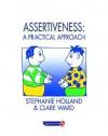 Assertiveness - Stephanie Holland