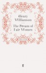 The Dream of Fair Women - Henry Williamson