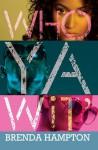 Who Ya Wit': The Finale (Urban Books) - Brenda Hampton