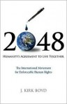 2048: Humanity's Agreement to Live Together - J. Kirk Boyd